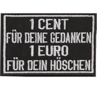 1 Cent für deine Gedanken 1 Euro für dein Höschen, Rocker Biker Kutten Aufnäher