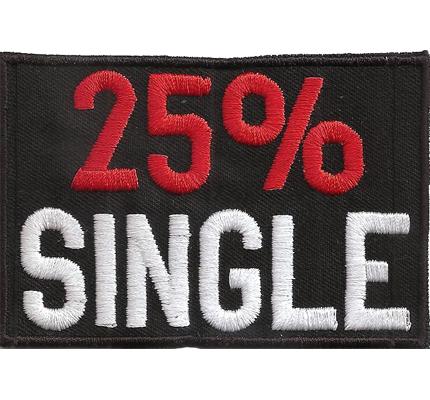 25% Prozent SINGLE Biker Rocker Heavy Metal Punk Aufnäher Patch Abzeichen