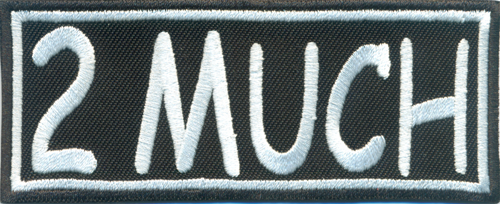 2 MUCH, Two Much Chopper Heavy Metal Biker Rocker Aufnäher Patch Abzeichen