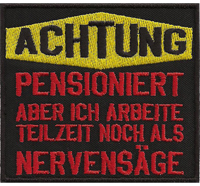 ACHTUNG pensioniert Pension Nervensäge, Biker Lederkutte Patch Aufnäher