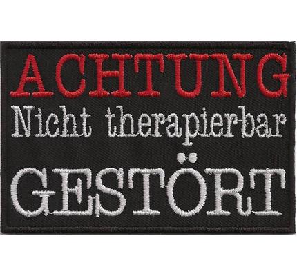 Achtung nicht therapierbar GESTÖRTER, Rocker Biker lustiger Spruch Aufnäher Patch