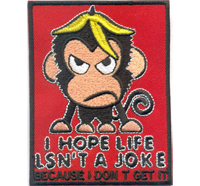 Affe Banane I Hope Life Isn`t A Joke because I Dont Get It Biker Rockabilly Aufnäher Patch