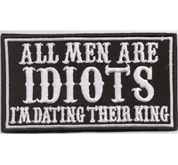 All MEN are IDIOTS, dating the KING, Biker Lady Girl Aufnäher Patch Abzeichen