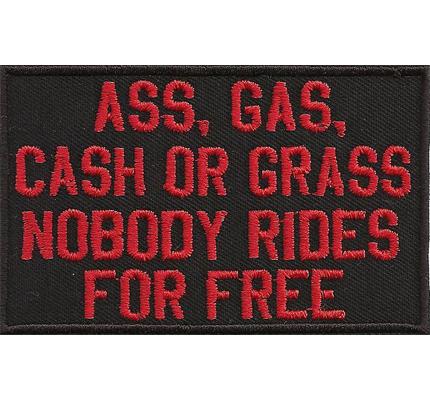 Ass Gas Cash or Grass, Nobody RIDES for Free, Rocker Biker Motorrad Aufnäher Patch