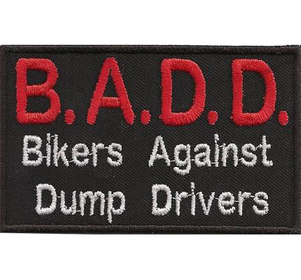 BADD  Bikers Against Dump Drivers, Motorradaufnäher Lederweste Patch Badge