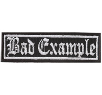 Bad Example schlechtes Beispiel Heavy Death Metal Biker Rocker Patch Aufnäher