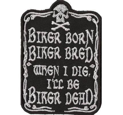 Biker Born Biker Bred when ill Die I be Biker DEAD Skull Spruch Patch Aufnäher