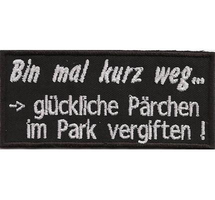 Bin Mal kurz Weg, glückliche Pärchen im Park vergiften Biker Black Metal Aufnäher