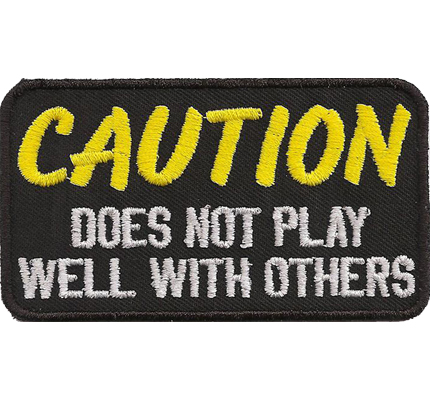 CAUTION does not play well with others Biker Rocker Heavy Metal Aufnäher Patch