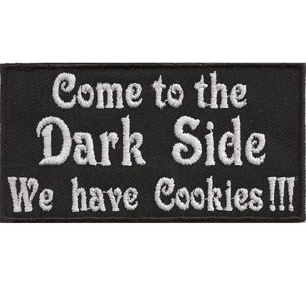 Come to the Dark Side, we have cookies, Biker Death Heavy Metal Spruch Aufnäher