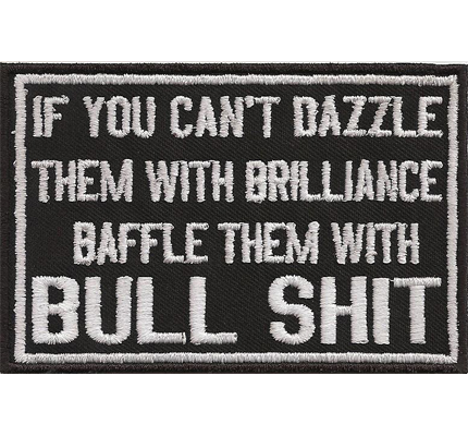 Cant Dazzle them with brilliance baffle them with bull shit Biker Aufnäher Patch