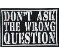 Dont Ask The Wrong Question Biker Rockabilly Punk Patch Aufnäher Abzeichen