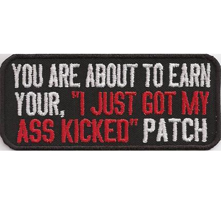 Earn Your just got my ass kicked patch Biker Rocker MC Kutte Aufnäher Abzeichen