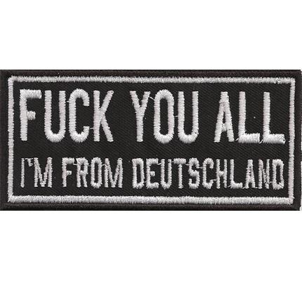 FUCK YOU all I am from Deutschland German Biker Rocker Kutte Aufnäher Patch