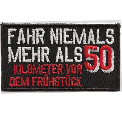 FAHR niemals mehr als 50km/h vor dem Frühstück, Biker Rocker Spruch Aufnäher