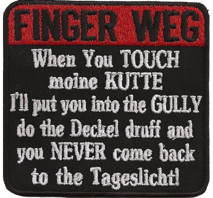 Finger Weg Dont Touch Kutte Gully deckel druff Biker Rocker Aufnäher Patch