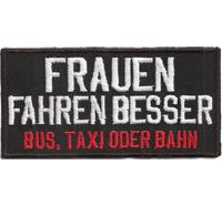 FRAUEN FAHREN BESSER, Bus,Taxi oder Bahn, Biker GTI Racing Aufnäher Patch