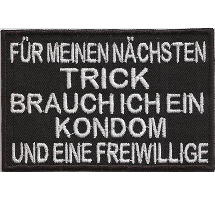 TRICK, Kondom und eine Freiwillige, Biker Rocker Kutte Spruch Patch Aufnäher