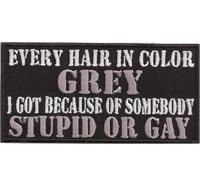 GREY Hair because STUPID or GAY Motorrad Biker Rocker Aufnäher Patch Abzeichen