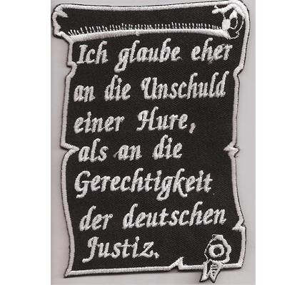 Glaube eher an Unschuld einer Hure Als Deutsche Justiz, Anti Polizei Aufnäher Patch