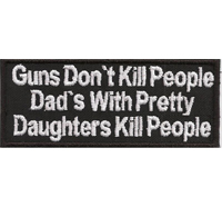 GUNS dont Dads with pretty Daughters Kill People, Biker Rocker Aufnäher Patch