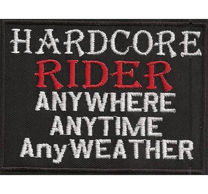 HARDCORE Rider anywhere anytime anyweather Hardrocker Biker Patch Aufnäher