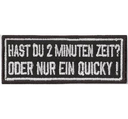 Hast Du 2 Minuten Zeit oder Quicky, Biker Rocker Kutten Spruch Aufnäher