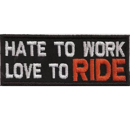 Hate To Work, Love to RIDE, Free Biker Weste Kutte Spruch Aufnäher Patch