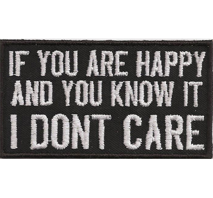 If You are HAPPY and You Know it, I dont CARE, Death Metal Biker Patch Aufbügler