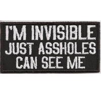Im INVISIBLE just ASSHOLES can See Me, Biker Heavy Metal Rocker Patch Aufnäher