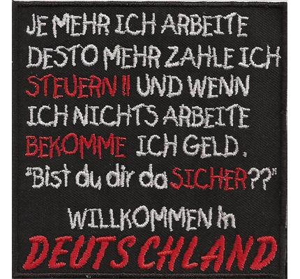 Je Mehr Ich Arbeite Mehr Steuern Willkommen in Deutschland Aufnäher Patch
