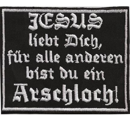 Jesus Liebt Dich, für alle anderen bist du ein Arschloch Biker Aufnäher Patch