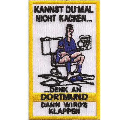 Kannst Du Mal Nicht KACKEN Denk an Anti Borussia Dortmund Aufnäher Patch
