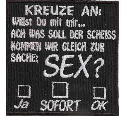 Kreuze An: Willst du Sex Ja Nein Sofort Biker Rocker Spruch Kutte Aufnäher Patch