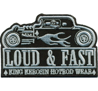 LOUD and FAST King Kerosin HOTROD Us Car Oldtimer Rockabilly Patch Aufnäher
