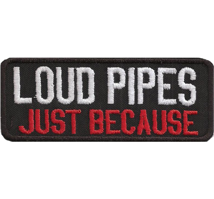 Loud Pipes just because Motorcycle Rocker Biker Aufnäher Kutten Patches