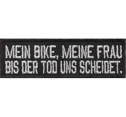 Mein Bike, Meine Frau bis der Tod uns Scheidet, Rocker Biker Patch Aufnäher Abzeichen