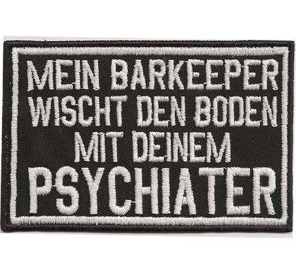 Mein Barkeeper Wischt den Boden mit Deinem Psychiater Aufnäher Patch