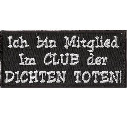 Ich Bin Mitglied Im Club der Dichten Toten Heavy Metal Biker Aufnäher Patch