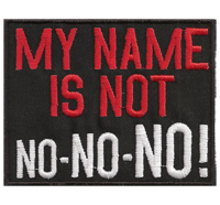 MY NAME is not no no NO, Biker Rocker Heavy Metal Outlaw Patch Aufnäher