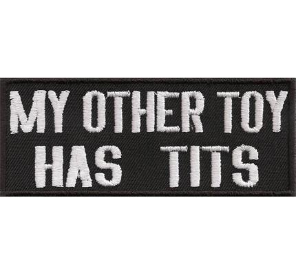 My other Toy has Tits Motorradfahrer Rocker Biker Jacken Aufnäher aufbügeln