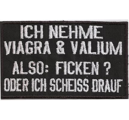 Nehme Viagra und Valium also ficken oder scheiss drauf, Biker Patch Aufnäher