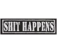 SHIT HAPPENS, Scheiss passiert, Biker Rocker Choppers Aufnäher Patch Abzeichen