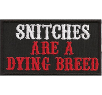 SNITCHES are a dying breed Biker Rocker MC Choppers Aufnäher Patch Abzeichen