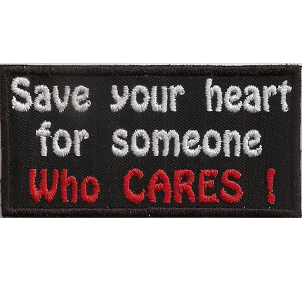 Save Your Heart for Someone who Cares Chopper Biker MC Aufnäher Patch