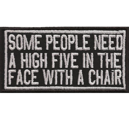 Some People need a High Five in the Face Rocker Biker Patches Aufnäher
