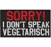 SORRY, I Dont Speak VEGETARISCH, Grillmeister, Grillschürze, Aufnäher, Abzeichen