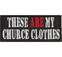 THESE ARE my church clothes, Biker Rocker Heavy Metal Aufnäher Patch Abzeichen