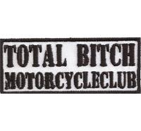 TOTAL BITCH Motorcycleclub MC Biker Rocker Motorbike Aufnäher Patch Abzeichen