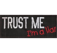 TRUST ME, I`m a LIAR, Heavy Metal, Biker, Rocker, Punk, Anarchy, Aufnäher, Patch
